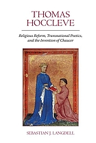 Thomas Hoccleve : religious reform, transnational poetics, and the invention of Chaucer