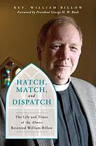 Hatch, match, and dispatch : the life and times of the Almost Reverend Billow