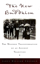 The New Buddhism : the Western transformation of an ancient tradition