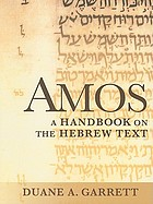Amos : a handbook on the Hebrew text