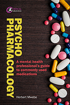Psychopharmacology : a mental health professional's guide to commonly used medications