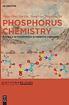Phosphorus chemistry : the role of phosphorus in prebiotic chemistry
