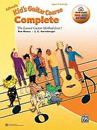 Alfred's kid's guitar course complete : the easiest guitar method ever!