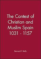 The contest of Christian and Muslim Spain 1031-1157