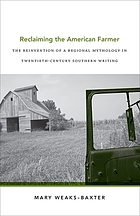 Reclaiming the American farmer : the reinvention of a regional mythology in twentieth-century southern writing