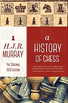 A history of chess : the original 1913 edition