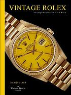 Vintage Rolex : the largest collection in the world