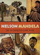 Nelson Mandela : the authorized comic book