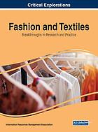 Fashion and textiles : breakthroughs in research and practice