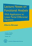 Lecture notes on functional analysis with applications to linear partial differential equations