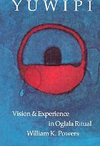 Yuwipi : vision and experience in Oglala ritual