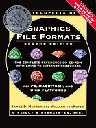 Encyclopedia of graphics file formats CD-ROM. The complete reference on CD-ROM with links to Internet resources