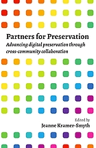 Partners for Preservation : Advancing digital preservation through cross-community collaboration.
