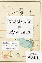 Grammars of Approach : Landscape, Narrative, and the Linguistic Picturesque.