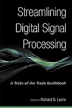 Streamlining digital signal processing : a tricks of the trade guidebook
