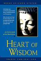 Heart of wisdom : a commentary to the Heart Sutra