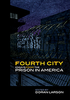 Fourth city : essays from the prison in America