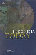 Indonesia today : challenges of history