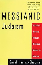 Messianic Judaism : a rabbi's journey through religious change in America