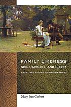 Family likeness sex, marriage, and incest from Jane Austen to Virginia Woolf