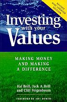 Investing with your values : making money & making a difference
