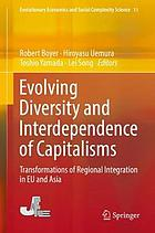 Evolving diversity and interdependence of capitalisms : transformations of regional integration in EU and Asia