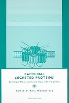 Bacterial secreted proteins : secretory mechanisms and role in pathogenesis