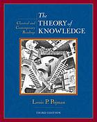 The theory of knowledge : classical and contemporary readings
