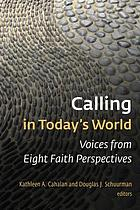Calling in today's world : voices from eight faith perspectives