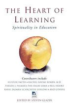 The heart of learning : spirituality in education