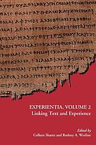 Experientia, volume 2 : linking text and experience