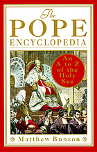 The pope encyclopedia an A to Z of the Holy See