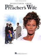 Selections from the Preacher's wife : piano, vocal, guitar.