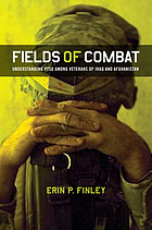 Fields of Combat : understanding PTSD among veterans of Iraq and Afghanistan
