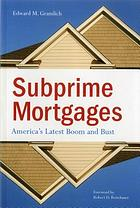Subprime mortgages : America's latest boom and bust
