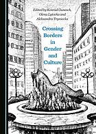 Crossing borders in gender and culture
