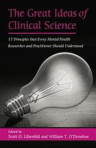 The great ideas of clinical science : 17 principles that every mental health professional should understand