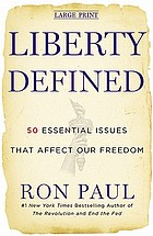 Liberty defined : 50 essential issues that affect our freedom