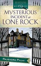 Mysterious incidents at Lone Rock : a Chinni Roy mystery