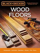 Wood floors : hardwood - laminate - bamboo - wood tile and more.