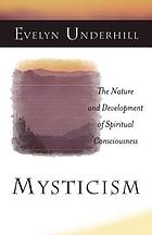 Mysticism : the nature and development of spiritual consciousness