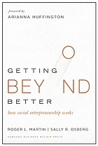 Getting beyond better : how social entrepreneurship works