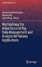 Highlighting the importance of big data management and analysis for various applications