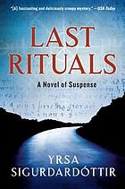 Last rituals : an Icelandic novel of secret symbols, medieval witchcraft, and modern murder