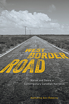 West/border/road : nation and genre in contemporary Canadian narrative