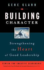 Building character : strengthening the heart of good leadership