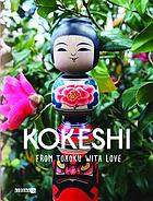 Kokeshi : from Tohoku with love