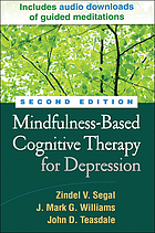 Mindfulness-based cognitive therapy for depression : a new approach to preventing relapse
