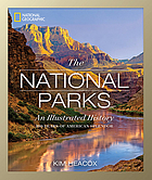 The national parks : an illustrated history