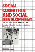 Social cognition and social development : a sociocultural perspective